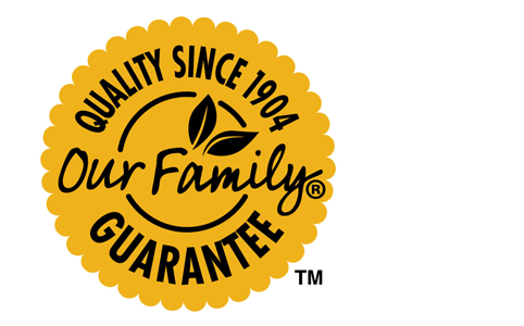 Our Family satisfaction guarantee