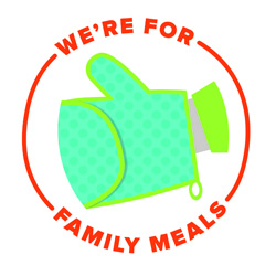 We're for Family Meals!
