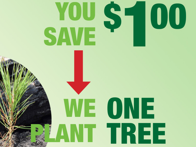 You save $1 and we plant 1 tree
